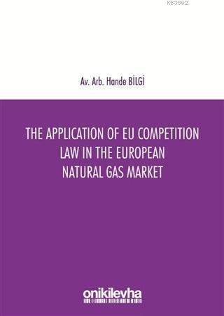 The Application of EU Competition Law in the European Natural Gas Market