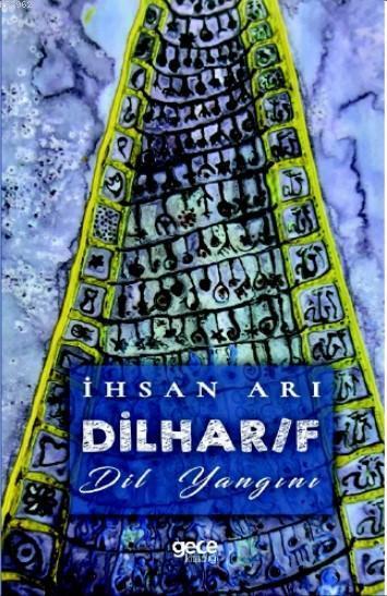 Dilhar/f; Dil Yangını