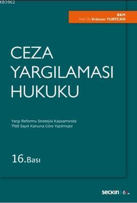 Ceza Yargılaması Hukuku; Yargı Reformu Stratejisi Kapsamında 7188 Sayılı Kanuna Göre Yazılmıştır.
