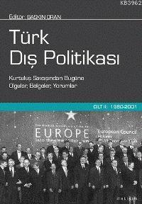 Türk Dış Politikası Cilt 2; 1980-2001 Kurtuluş Savaşından Bugüne Olgular, Belgeler, Yorumlar