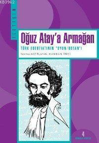 Oğuz Atay´a Armağan; Türk Edebiyatının