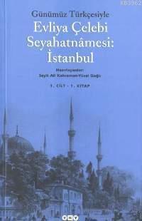 Günümüz Türkçesiyle Evliya Çelebi Seyahatnâmesi 1. Cilt (2 Kitap, Takım)