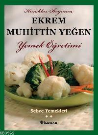 Sebze Yemekleri Yemek Öğretimi (cilt 2)
