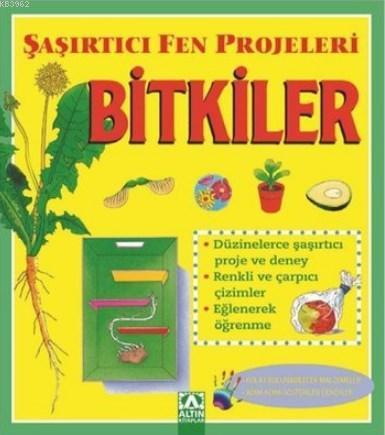 Bitkiler - Şaşırtıcı Fen Projeleri
