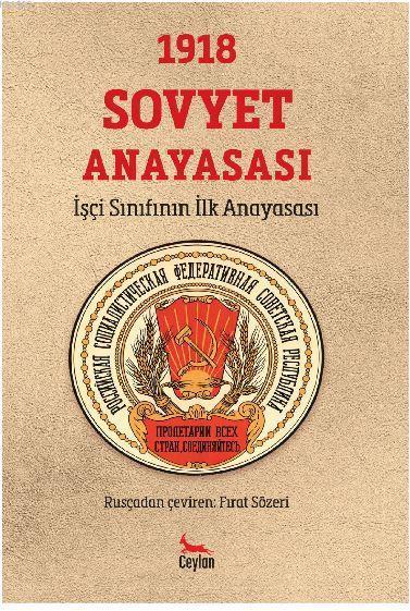 1918 Sovyet Anayasası; İşçi Sınıfının İlk Anayasası