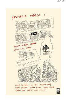 Yazarın Odası -1; Ustalar Yazma Sanatını Tartışıyor
