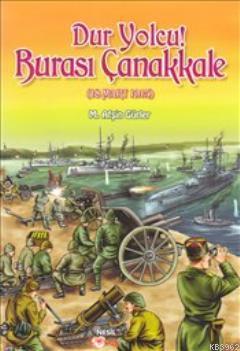 Dur Yolcu! Burası Çanakkale (18 Mart 1915)