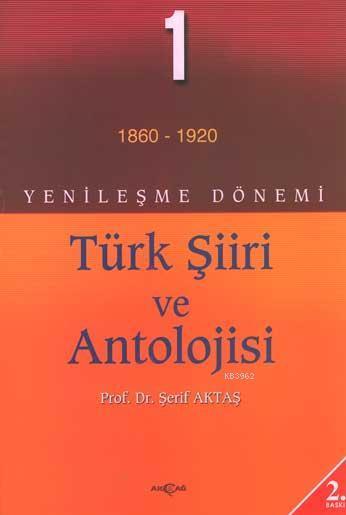 Yenileşme Dönemi Türk Şiiri ve Antolojisi 1. Cilt