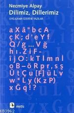 Dilimiz Dillerimiz; Uygulama Üzerine Yazılar