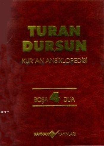 Kur'an Ansiklopedisi Cilt: 4 (Ciltli); Boşa - Dua