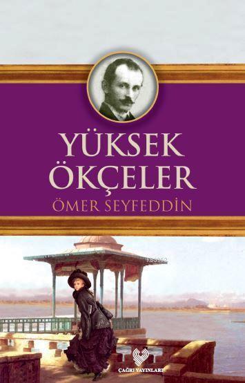 Yüksek Ökçeler; Osmanlı Türkçesi Aslı ile Birlikte, Sözlükçeli