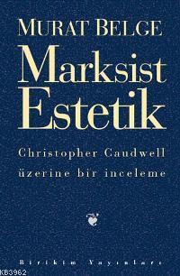 Marksist Estetik; Chrıstoper Caudwell Üzerine Br İnceleme