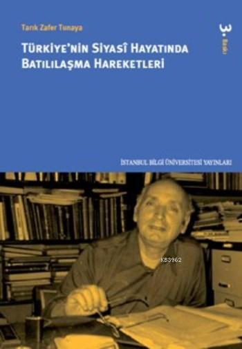 Türkiye'nin Siyasi Hayatında Batılılaşma Hareketleri