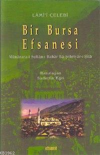 Bir Bursa Efsanesi; Münâzara-i Sultân-ı Bahâr Bâ-şehriyâr-ı Şitâ