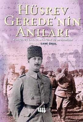 Hüsrev Gerede'nin Anıları; Kurtuluş Savaşı, Atatürk ve Devrimler