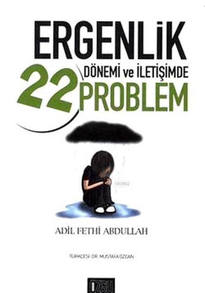 Ergenlik Dönemi ve İletişimde 22 Problem
