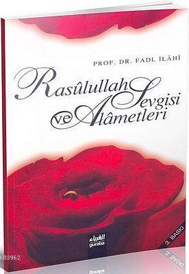 Rasûlullah Sevgisi ve Alâmetleri