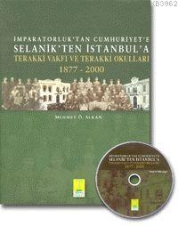 İmparatorluk'tan Cumhuriyet'e Selanikten İstanbula Terakki Vakfı ve Terakki Okulları