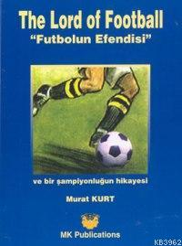 The Lord Of Football; Futbolun Efendisi