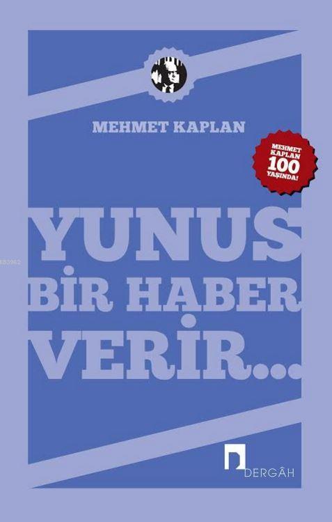 Yunus Bir Haber Verir...; Mehmet Kaplan'ın Yunus Emre'ye Dair Yazıları