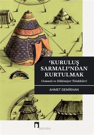 Kuruluş Sarmalı'ndan Kurtulmak; Osmanlı ve Hakimiyet Telakkileri