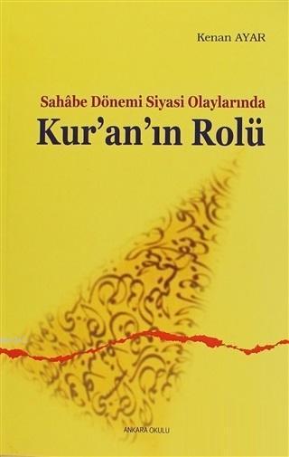 Sahabe Dönemi Siyasi Olaylarında Kur'an'ın Rolü