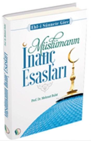 Müslümanın İnanç Esasları