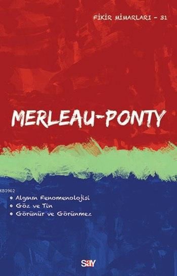 Merleau Ponty; Fikir Mimarları 31. Kitap