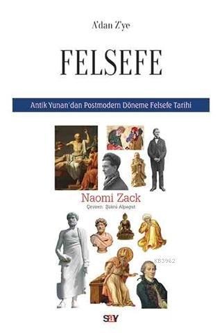 A'dan Z'ye Felsefe; Antik Yunan'dan Postmodern Döneme Felsefe Tarihi