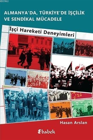 Almanya'da, Türkiye'de İşçilik Ve Sendikal Mücadele; İşçi Hareketi Deneyimleri
