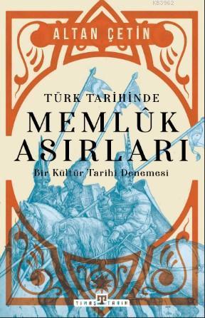 Türk Tarihinde Memluk Asırları; Bir Kültür Tarihi Denemesi