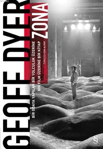 Zona; Bir Odaya Yapılan Bir Yolculuk Üzerine - Bir Film Üzerine Bir Kitap