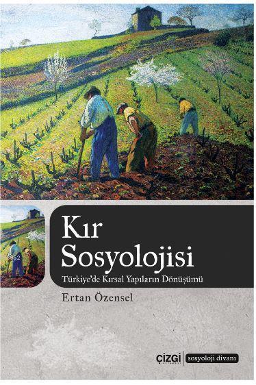 Kır Sosyolojisi; Türkiye'de Kırsal Yapıların Dönüşümü