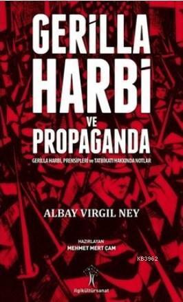Gerilla Harbi ve Propaganda Gerilla Harbi, Presipleri ve Tatbikatı Hakkında Notlar