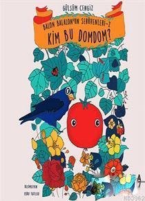 Kim Bu Domdom?; Balon Balalon'un Serüvenleri - 2