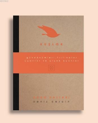Doğa Defteri - Kuşlar; Gündönümleri, Fırtınalar, Uçanlar ve Çiçek Açanlar