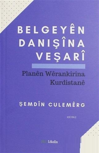 Belgeyen Danışına Veşarı; Planen Werankirina Kurdistane