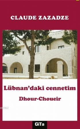 Lübnan'daki Cennetim; Dhour Choueir