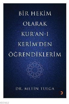 Bir Hekim Olarak Kur'an - ı Kerim'den Öğrendiklerim