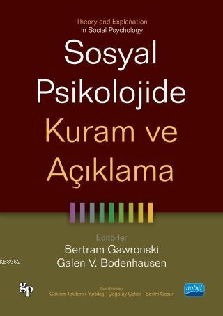 Sosyal Psikolojide Kuram Ve Açıklama - Theory And Explanation İn Social Psychology