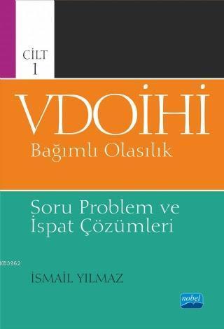 VDOİHİ Bağımlı Olasılık Soru Problem ve İspat Çözümleri - Cilt 1