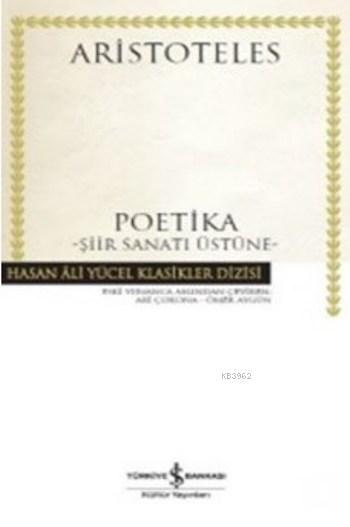 Poetika Şiir Sanatı Üstüne (Ciltli)