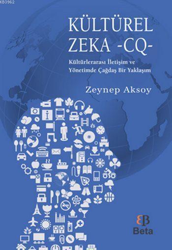 Kültürel Zeka - CQ -; Kültürlerarası İletişim ve Yönetimde Çağdaş Bir Yaklaşım