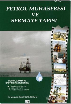 Petrol Muhasebesi ve Sermaye Yapısı