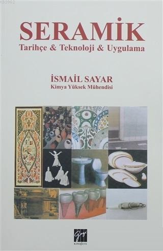 Seramik Tarihçe - Teknoloji - Uygulama
