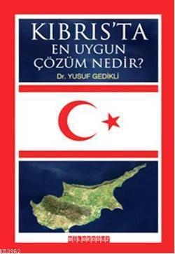 Kıbrıs'ta En Uygun Çözüm Nedir?
