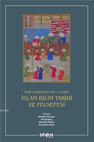 İslam Bilim Tarihi ve Felsefesi (Ciltli)