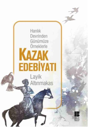 Kazak Edebiyatı-Hanlık Devrinden Günümüze Örnekle