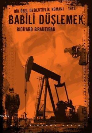 Babili Düşlemek; Bir Özel Dedektiflik Romanı 1942