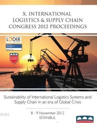 10. Lojistik ve Tedarik Zinciri Kongresi 2012 Bildiri Kitabı (İngilizce)